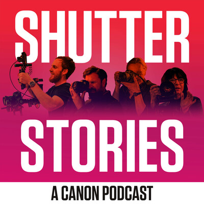 Shutter Stories – A Canon Podcast