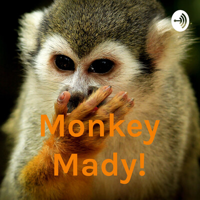 Monkey Mady!