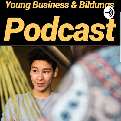 Young Business & Bildungs Podcast