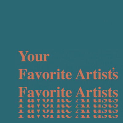 Your Favorite Artist's Favorite Artists