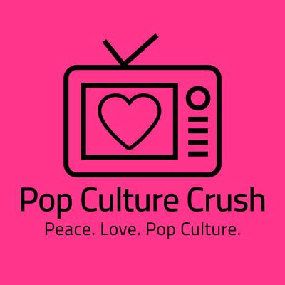 Pop Culture Crush