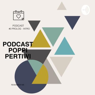 Poppi Pertiwi: #Prolog - Awal Podcast