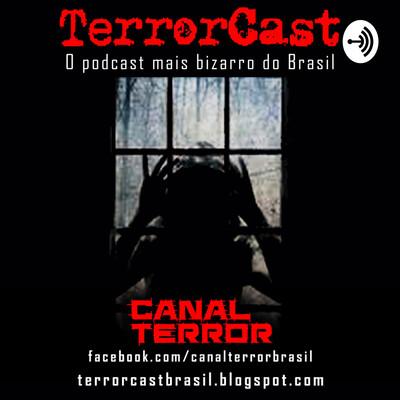 TerrorCast - O podcast mais bizarro do Brasil