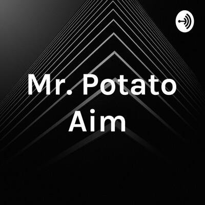 Mr. Potato Aim