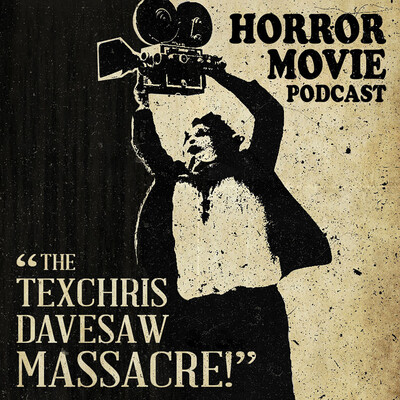 Texchris Davesaw Massacre - A Horror Movie Podcast