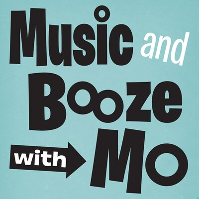 Music and Booze With Mo