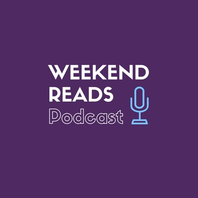 Weekend Reads Podcast