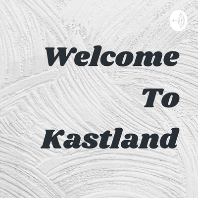 Welcome To Kastland