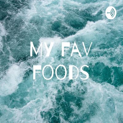 My fav foods