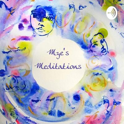 Mye's Meditations