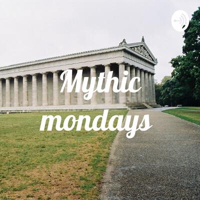 Mythic Monday