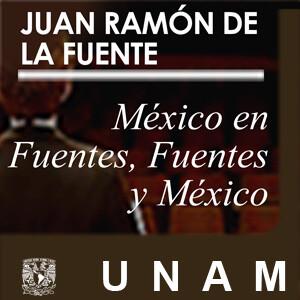 México en Fuentes, Fuentes y México