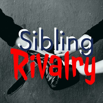 Sibling Rivalry Podcast