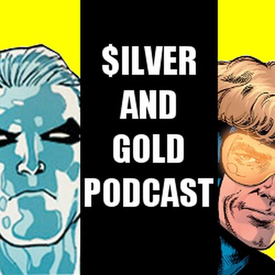 Silver & Gold Podcast