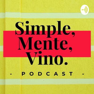 Simple, Mente, Vino.