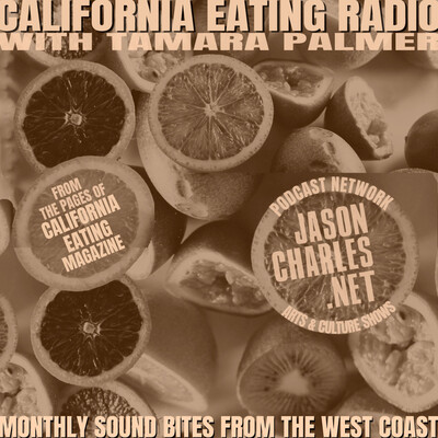 CALIFORNIA EATING RADIO with Host Tamara Palmer