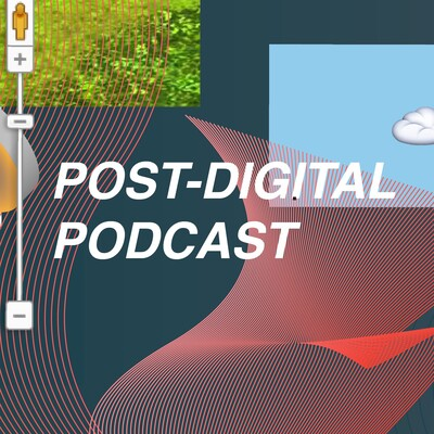 Post-Digital Podcast