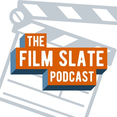 The Film Slate Podcast