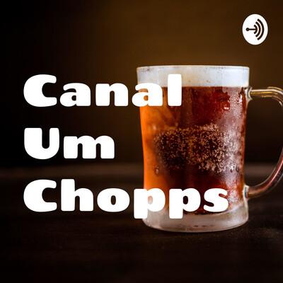 Canal Um Chopps