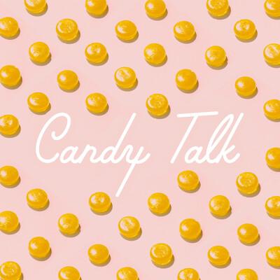 Candy Talk