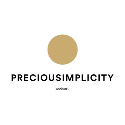 PRECIOUSIMPLICITY podcast