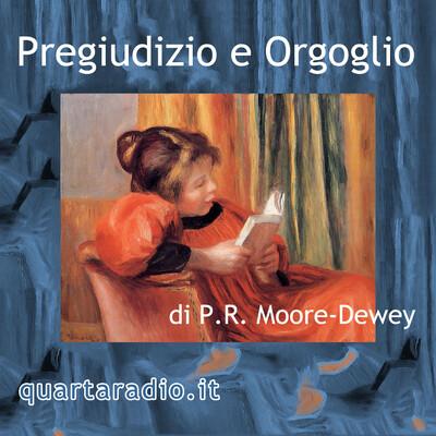 Pregiudizio e Orgoglio, di P.R. Moore-Dewey