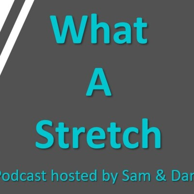 What A Stretch
