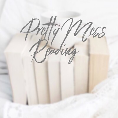 Pretty Mess Reading Podcast: Where Romance Gets Messy