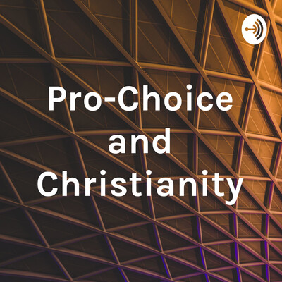 Pro-Choice and Christianity