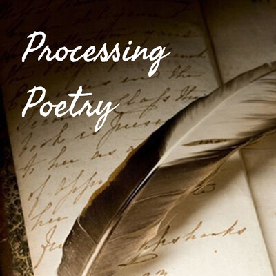 Processing Poetry