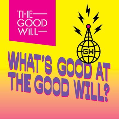 What's Good at The Good Will?!