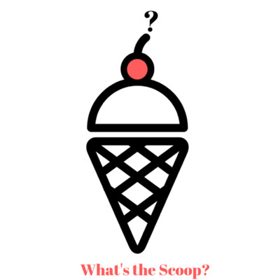 What's the Scoop?