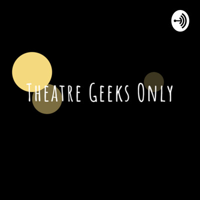 Theatre Geeks Only