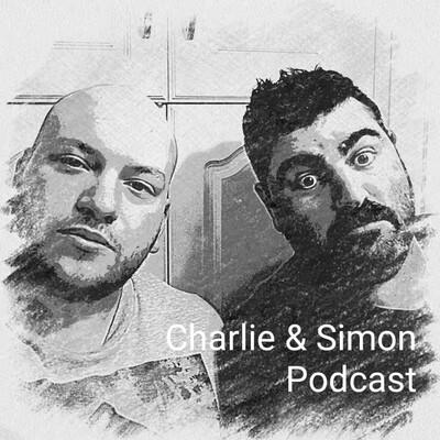 Charlie and Simon Podcast