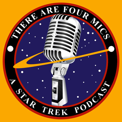 There Are Four Mics: A Star Trek Podcast