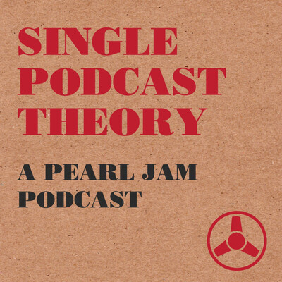 Single Podcast Theory - A Pearl Jam Podcast