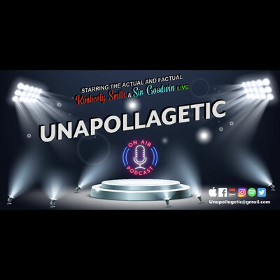 SIR GOODWIN LIVE UNAPOLLAGETIC PODCAST