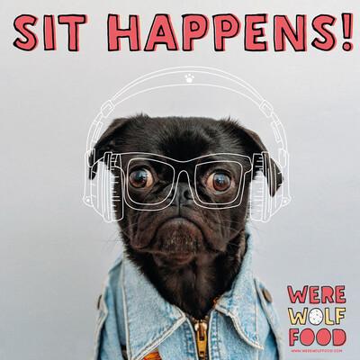 Sit Happens!