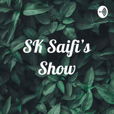 SK Saifi's Show