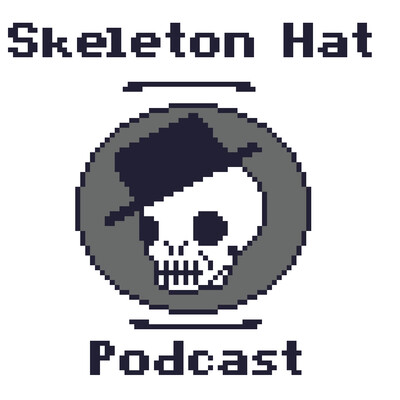Skeleton Hat Podcast
