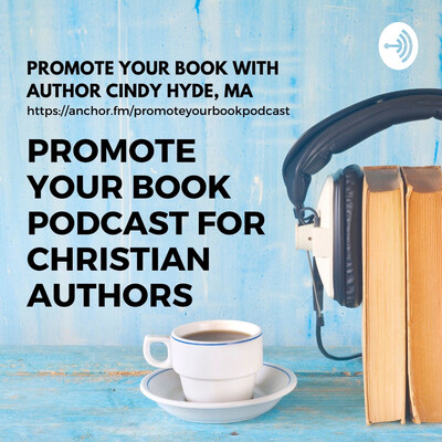 Promote Your Book Podcast with Cindy Hyde