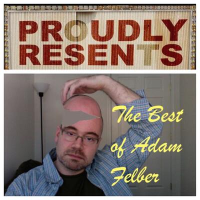 Proudly Resents: Best of Adam Felber