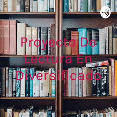 Proyecto De Lectura En Diversificado