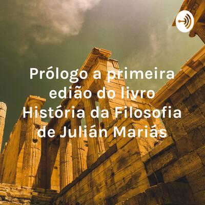 Prólogo a primeira edição do livro História da Filosofia de Julián Mariás