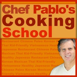 Chef Pablo's Cooking School Podcast