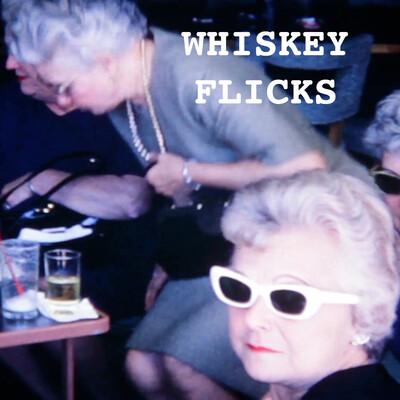 Whiskey Flicks