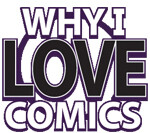 Why I Love Comics: The Audio Edition