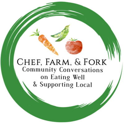 Chef, Farm, & Fork