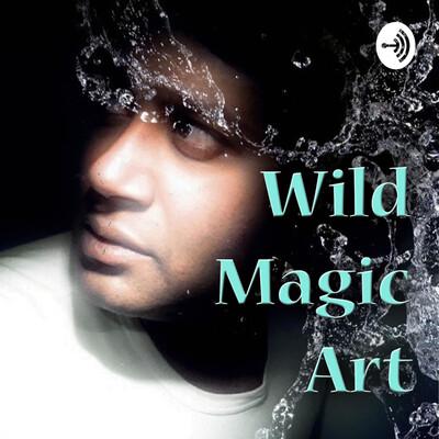 Wild Magic Art Podcast