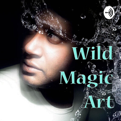 Wild Magic Art Podcast